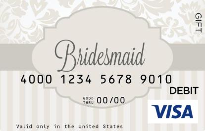 Bridesmaid Visa Gift Card