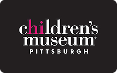 Childrens Museum of Pittsburgh Gift Card