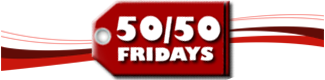 50/50 Fridays