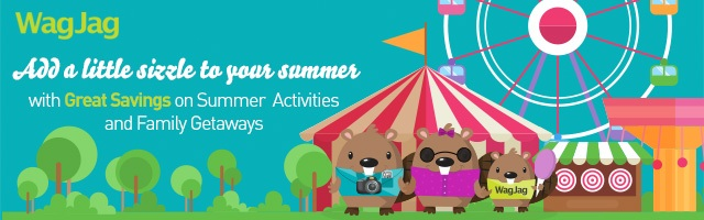 Sizzing Summer Savings! On all summer activities and family getaways.