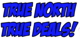 True North True Deals!