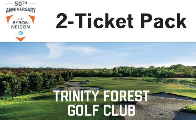 2-Tickets to the 50th Anniversary AT&T Byron Nelson at Trinity Forest Golf Club in Dallas!