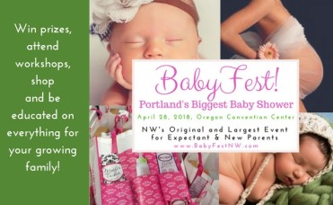 Passes to BabyFest! Don't Miss Out on the NW's Biggest Baby Shower! Saturday, April 28th at the Oregon Convention Center