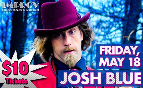 Josh Blue 10pm show Friday 5/18/18
