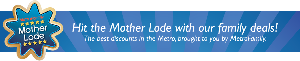 MetroFamily Magazine - Mother Lode