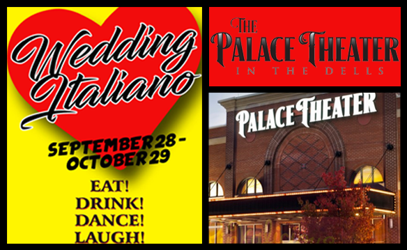 """One Adult Ticket to """"Wedding Italiano"""" at The Palace Theater in the Dells"""