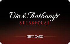 Vic & Anthony's Steakhouse Gift Card