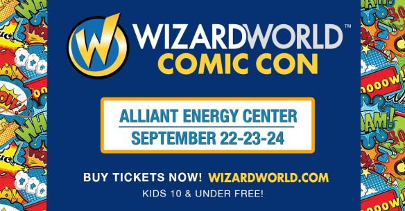 Half Off Admission Friday or Sunday to Wizard World Comic Con Madison 2017